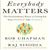 Everybody Matters: The Extraordinary Power of Caring for Your People Like Family
