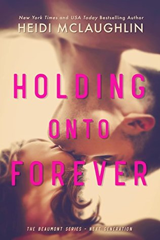 Holding Onto Forever (Beaumont - Next Generation, #1)
