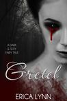 Gretel (Dark & Sexy Fairy Tale, #1)