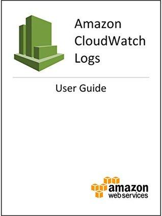Amazon CloudWatch Logs: User Guide