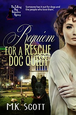 Requiem for A Rescue Dog Queen (The Talking Dog Detective Agency, #2)