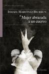 Mujer abrazada a un cuervo by Ismael Martínez Biurrun