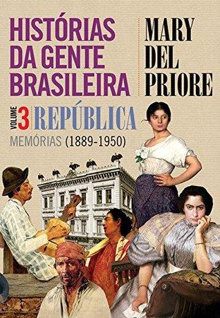 Histórias da gente brasileira: República 1889-1950 - Volume 3