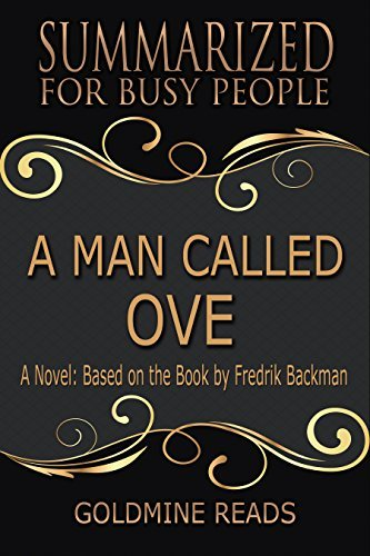 Summary: A Man Called Ove - Summarized for Busy People: A Novel: Based on the Book by Fredrik Backman