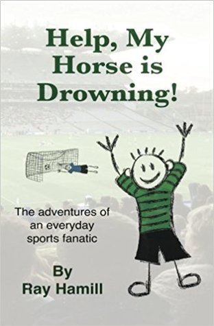 Help, My Horse is Drowning! by Ray Hamill
