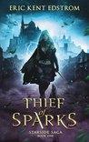 Thief of Sparks (Starside Saga #1)