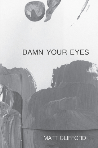 Damn Your Eyes by Matt Clifford