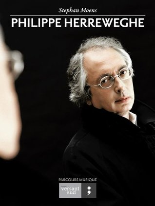Philippe Herreweghe (Parcours musique t. 3)