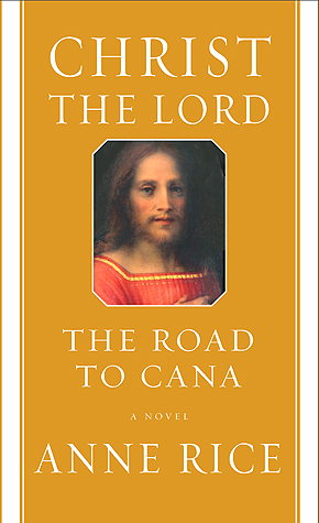 The Road to Cana (Christ the Lord, #2)