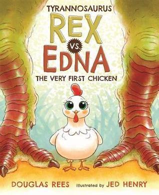 Tyrannosaurus Rex vs. Edna, The Very First Chicken