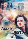 Amar a la bestia by Violeta Otín