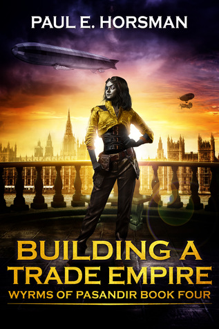 Building A Trade Empire by Paul E. Horsman