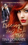 Freeing the Beast by Tina  Donahue