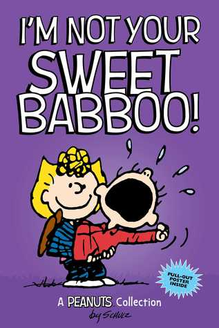 I'm Not Your Sweet Babboo! by Charles M. Schulz