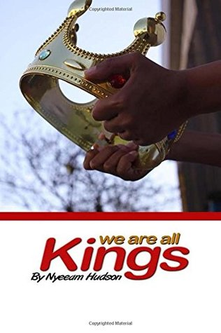 We Are All Kings: A Motivational Guide for Young Men