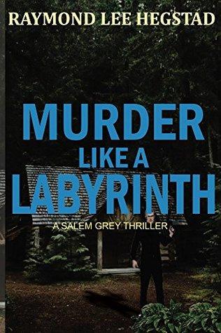 Murder Like A Labyrinth: Salem Grey number 2 Adventure, Romance, Mystery