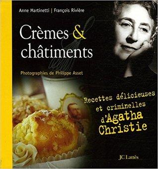 Crèmes & châtiments : Recettes délicieuses et criminelles d'Agatha Christie