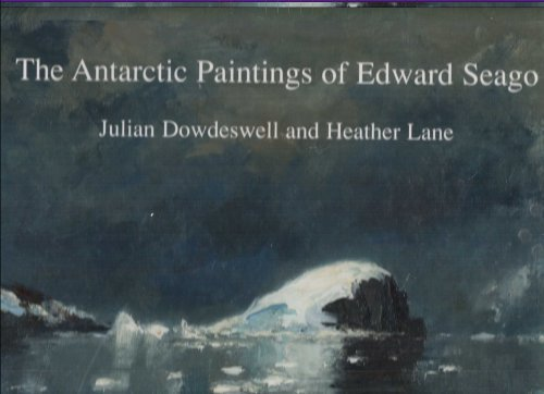 The Antarctic Paintings of Edward Seago