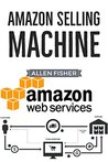 Amazon Selling Machine: A Simple Step by Step Guide on How To Make Money on Amazon.