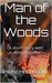 Man of the Woods: A short s...