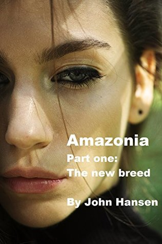 Amazonia (Part one: The new breed Book 1)