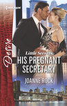 Little Secrets: His Pregnant Secretary