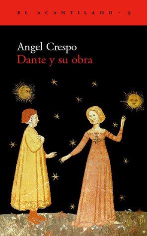 Dante y su obra par Ángel Crespo