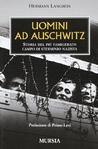 Uomini ad Auschwitz: Storia del più famigerato campo di sterminio nazista