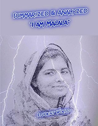 "Summarized & Analyzed: ""I am Malala"""