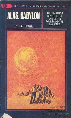 "a theme of survival of the fittest in alas babylon by pat frank The title of the book is alas, babylon, and the author is pat frank book because i found the plot and themes of this book ""survival of the fittest."