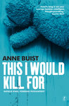 This I Would Kill For (Natalie King, Forensic Psychiatrist, #3)
