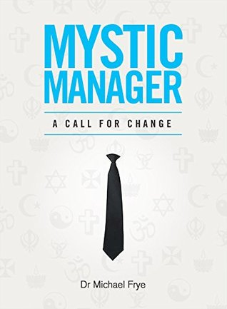 The Mystic Manager: A Call for Change
