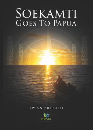 Soekamti Goes To Papua