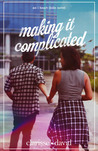 Making It Complicated (I Heart Iloilo, #2)