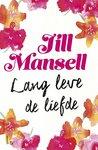 Lang leve de liefde by Jill Mansell