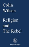 Religion and The Rebel by Colin Wilson