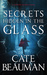 Secrets Hidden In The Glass by Cate Beauman