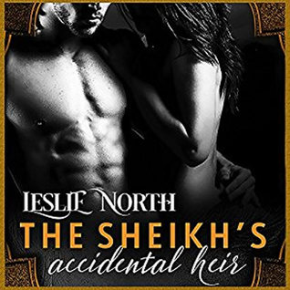The Sheikh's Accidental Heir by Leslie North