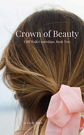 Crown of Beauty (Cliff Walk Courtships, #2)