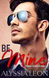 Be Mine (London Billionaires, #1)