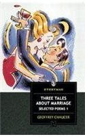 Selected Poems 1: Three Tales About Marriage