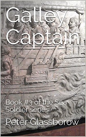 Galley Captain: Book #3 of the Sea Soldier series