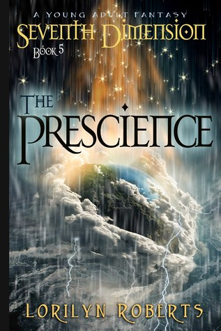 Seventh Dimension - The Prescience by Lorilyn Roberts