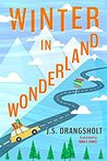 Winter in Wonderland (Ingrid Winter Misadventure #2)