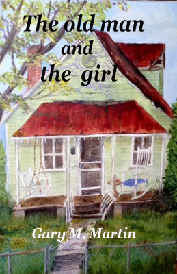 The old man and the girl by Gary M. Martin