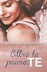 Oltre le paure, Te by Ilenia Bernardini
