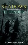 Shadows In London (Light of London, #2)