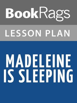 Lesson Plan Madeleine is Sleeping by Sarah Shun-Lien Bynum