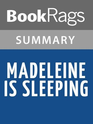 Summary & Study Guide Madeleine is Sleeping by Sarah Shun-Lien Bynum