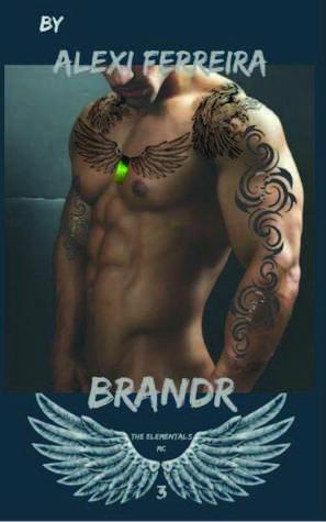 BRANDR (Elemental's MC, #3)